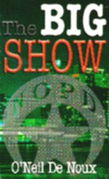 The Big Show by O'Neil De Noux